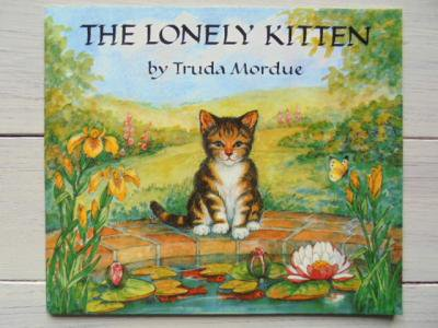 THE LONELY KITTEN :Truda Mordue