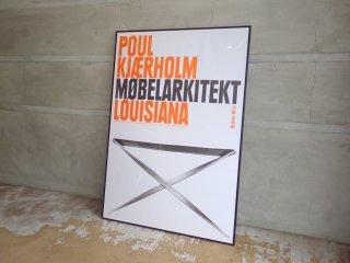 ポール ・ ケアホルム Poul Kjaerholm 2006年 ルイジアナ美術館 展覧会 ポスター 額装品 ♪