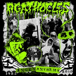 Agathocles Angry Anthems 1985-2010
