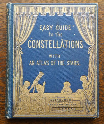 「EASY GUIDE TO THE CONSTELLATIONS WITH AN  ATLAS OF THE STARS.」/イギリス1904年