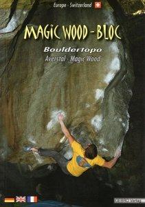 Magic Wood Bouldering Guidebook(マジックウッドボルダリングガイド) ※スイス ※2016完成 ※メール便88円