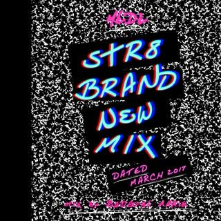 STR8 BRANDNEW MIX MARCH 2017 / MEDZ