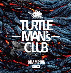 CHAMPION -EXTRA- (架空の先輩vs後輩SOUND CLASH)TURTLE MAN's CLUB<img class='new_mark_img2' src='//img.shop-pro.jp/img/new/icons15.gif' style='border:none;display:inline;margin:0px;padding:0px;width:auto;' />
