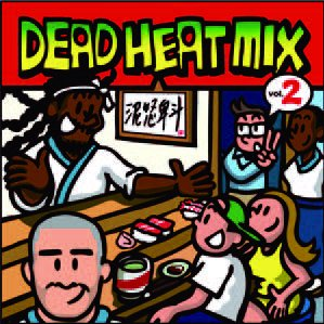 DEAD HEAT SOUND MIX vol.2-JAPANESE ALL DUB PLATE MIX- 2014.8.06Release
