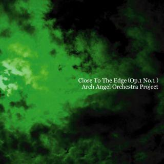 CLOSE TO THE EDGE(OP.1 NO.1)