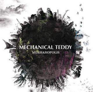 MECHANICAL TEDDY/Mecharopolis