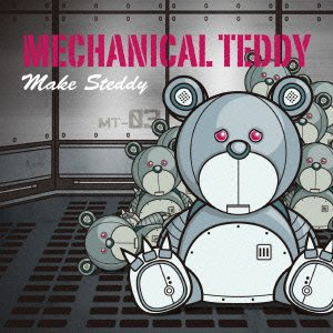 MECHANICAL TEDDY/MAKE STEDDY