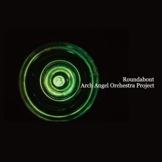 Arch Angel Orchestra Project/Roundabout