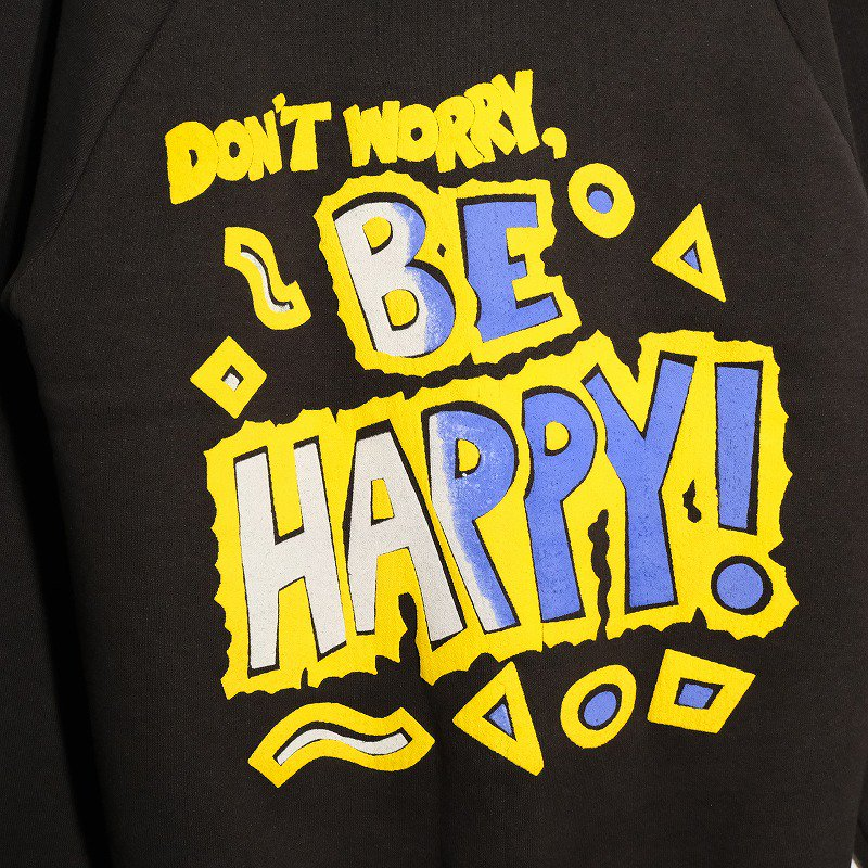 DON'T WORRY, BE HAPPY! Sweat Shirt