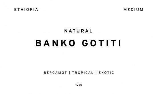 BANKO GOTITI  |  ETHIOPIA  /200g