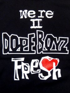 """We're 2 DOPE BOYZ Fresh"" T-Shirt"