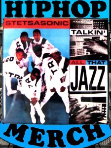 "STETSASONIC ""Talkin All That Jazz"" Can Badge"