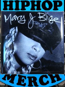 "Mary J Blige ""My Life"" Can Badge"
