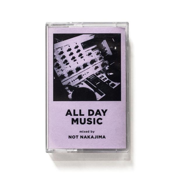 ALL DAY MUSIC #2 - Mixed by NOT NAKAJIMA