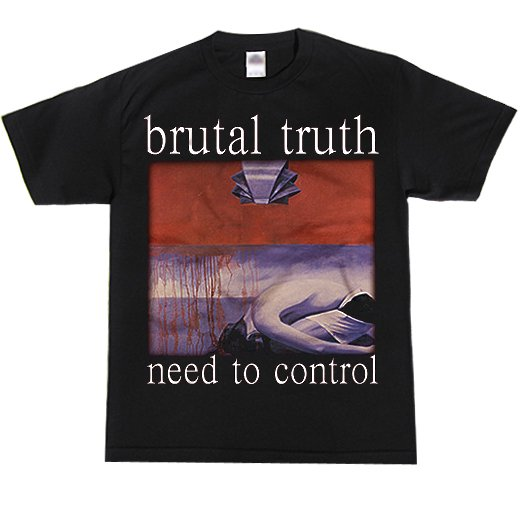 【お取寄せ】Brutal Truth / ブルータル・トゥルース - Need To Control. Tシャツ