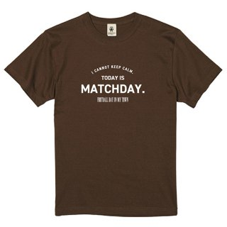 Today Is Matchday - chocolate<img class='new_mark_img2' src='https://img.shop-pro.jp/img/new/icons14.gif' style='border:none;display:inline;margin:0px;padding:0px;width:auto;' />