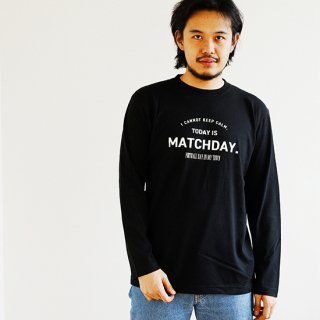 Today Is Matchday LS - black<img class='new_mark_img2' src='https://img.shop-pro.jp/img/new/icons14.gif' style='border:none;display:inline;margin:0px;padding:0px;width:auto;' />