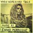"ENNIO MORRICONE - O.S.T. ""WHEN WOMAN HAD TAILS""[em/us]'70/11trks.LP (ex/ex)"
