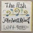 FISH JOHN WEST REJECT - LEFT[river flip records/aus]'88/2trks. 7 Inch w/insert (ex+/ex)