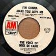 NICK DE CARO - I'M GONNA MAKE YOU LOVE ME[A&M/US]'69/2trks.7 Inch promo/white label (vg++)
