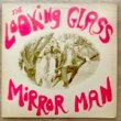 THE LOOKING GLASS - MIRROR MAN[dreamworld]'87/3trks.12 Inch Original (vg+/vg++)