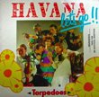 HAVANA LET'S GO - TROPEDOES[polydor]'81/2trks.7 Inch  (vg++/vg++)