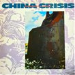 """CHINA CRISIS - WORKING WITH FIRE AND STEEL (12"""")"""