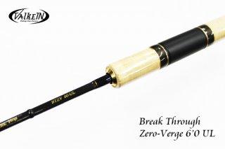 ValkeIN Break Through Zero-Verge 6'0 UL