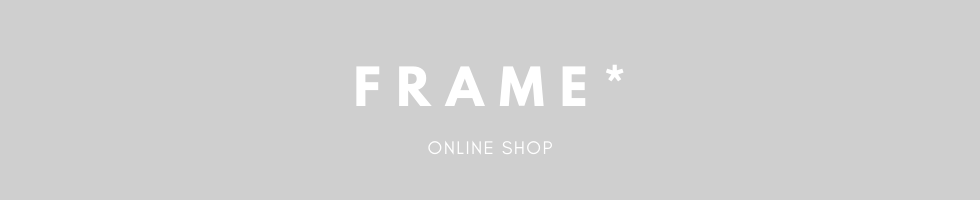 FRAME* online shop