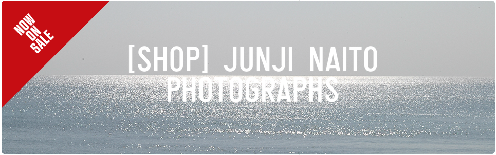 [SHOP] JUNJI NAITO PHOTOGRAPHS
