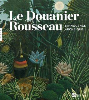 Le Douanier Rousseau, l'innocence archaïque