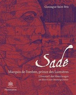 Sade : marquis de l'ombre, prince des Lumières