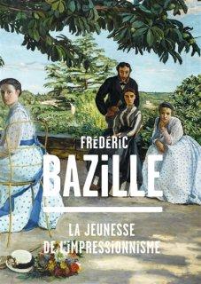 Frédéric Bazille : la jeunesse de l'impressionnisme