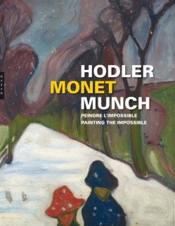 Hodler, Monet, Munch : peindre l'impossible