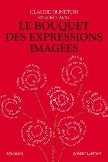 Le Bouquet des expressions imagées, Nouv. éd.