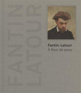 Fantin-Latour : à fleur de peau