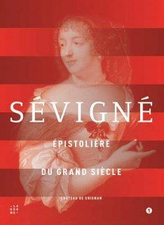 Sévigné : épistolière du Grand Siècle