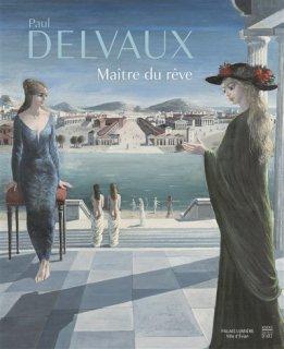 Paul Delvaux, maître de rêve