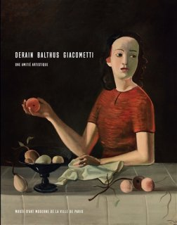 Derain, Balthus, Giacometti : une amitité artistique
