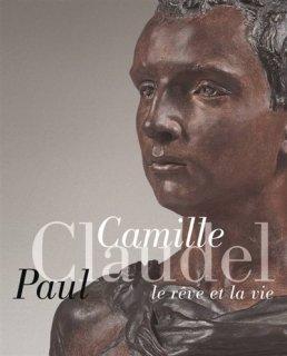 Camille Claudel, Paul Claudel : le rêve et la vie