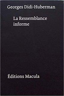 La Ressemblance informe ou Le Gai savoir visuel selon Georges Bataille, 3e. éd.