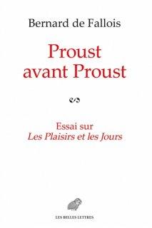Proust avant Proust : essai sur Les plaisirs et les jours, Nouv. éd.