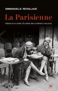 La Parisienne : histoire d'un mythe