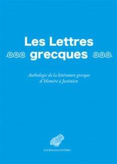 Les Lettres grecques : anthologie de la littérature grecque d'Homère à Justinien