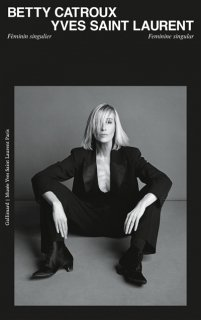 Betty Catroux, Yves Saint Laurent : féminin singulier