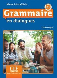 Grammaire en dialogues : niveau intermédiaire, B1