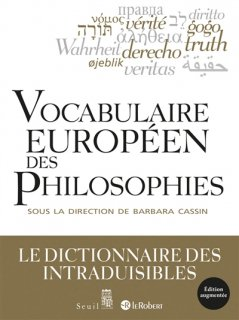 Vocabulaire européen des philosophies, Nouv. éd. augm.