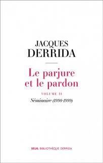 Le Parjure et le pardon, 2 : Séminaire (1998-1999)