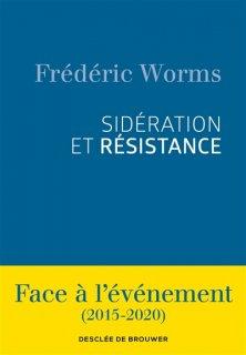 Sidération et résistance : face à l'événement, 2015-2020