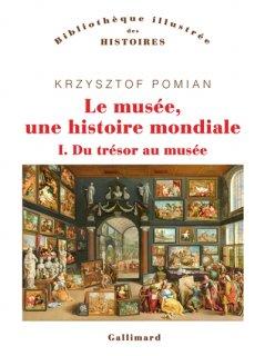 Le Musée, une histoire mondiale, 1 : Du trésor au musée